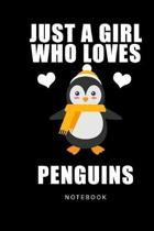 Just A Girl Who Loves Penguins Notebook