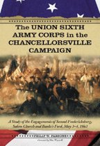 The Union Sixth Army Corps in the Chancellorsville Campaign