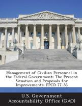 Management of Civilian Personnel in the Federal Government