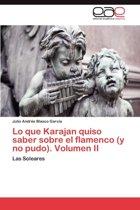 Lo Que Karajan Quiso Saber Sobre El Flamenco (y No Pudo). Volumen II