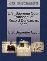 U.S. Supreme Court Transcript of Record Duncan, Ex Parte