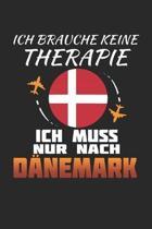 Ich Brauche Keine Therapie Ich Muss Nur Nach D�nemark: D�nemark Notizbuch- D�nemark Tagebuch - 110 Wei�e Blanko Seiten - ca. A 5