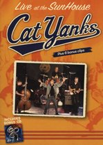Cat Yanks - Live At The Sunhouse / Get Ready To