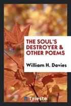 The Soul's Destroyer & Other Poems