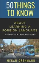 50 Things to Know about Learning a Foreign Language