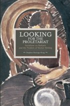 Looking For The Proletariat