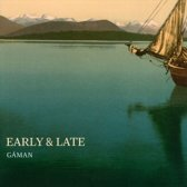 Gaman: Early & Late