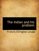 The Indian and His Problem