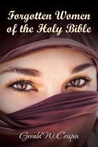 Forgotten Women of the Holy Bible