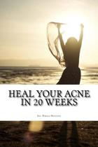 Heal Your Acne in 20 Weeks