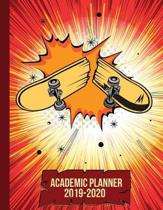 Academic Planner 2019-2020: A Monthly and Weekly Agenda Calendar for Skateboard Lovers
