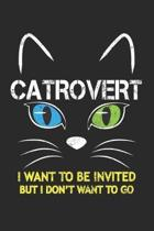 Catrovert I Want To Be Invited But I Don't Want To Go: Introvert Cat Lover ruled Notebook 6x9 Inches - 120 lined pages for notes, drawings, formulas -