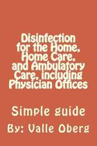 Disinfection for the Home, Home Care, and Ambulatory Care, Including Physician Offices