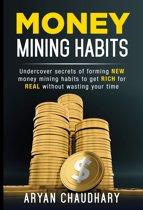 MONEY MINING HABITS