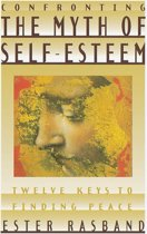 Confronting the Myth of Self-Esteem