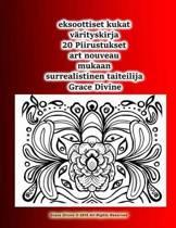 Eksoottiset Kukat Varityskirja 20 Piirustukset Art Nouveau Mukaan Surrealistinen Taiteilija Grace Divine