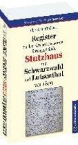 Register zu den Kirchenbücher der Kirchgemeinde Stutzhaus mit Schwarzwald und Luisenthal vor 1809