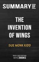 Summary of The Invention of Wings: A Novel by Sue Monk Kidd | Trivia/Quiz for Fans