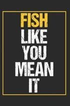 Fish Like You Mean It