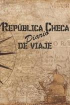 Rep�blica Checa Diario De Viaje: 6x9 Diario de viaje I Libreta para listas de tareas I Regalo perfecto para tus vacaciones en Rep�blica Checa