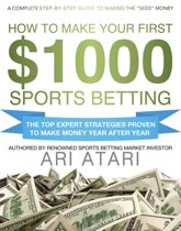 How To Make Your First $1000 Sports Betting