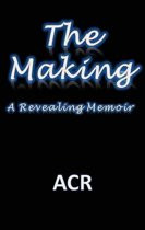 The Making: A Revealing Memoir