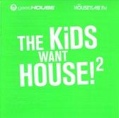 The Kids Want House Ii
