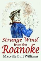 Strange Wind from the Roanoke