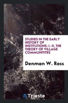 Studies in the Early History of Institutions