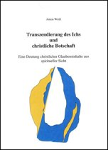 Transzendierung des Ichs und christliche Botschaft