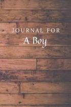 Journal For A Boy: A Boy Journal / Notebook / Diary for Birthday Gift or Christmas with Wood Theme