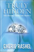 "Truly Hidden ""The Missing Diamonds Mystery"""