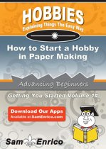 How to Start a Hobby in Paper Making