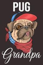 Pug Grandpa: Funny Pug Dog Notebook: Lined Journal to Write in: Perfect Gift for Your Awesome Dog Lover Grandfather (USA Dog)