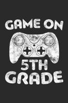 Game On 5th Grade: Game On 5th Grade Fifth Grade Back To School Gift Journal/Notebook Blank Lined Ruled 6x9 100 Pages