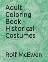 Adult Coloring Book - Historical Costumes