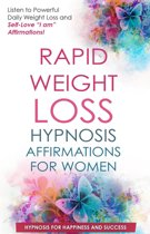 Rapid Weight Loss Affirmations for Women: Listen to Powerful Daily Weight Loss and Self-Love ''I Am'' Affirmations