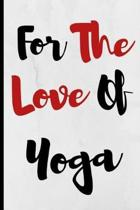 For The Love Of Yoga