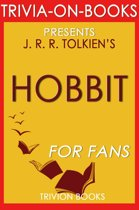The Hobbit: There and Back Again by J. R. R. Tolkien (Trivia-on-Books)