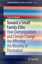 Toward a Small Family Ethic