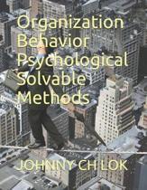 Organization Behavior Psychological Solvable Methods