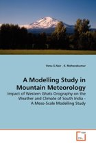 A Modelling Study in Mountain Meteorology