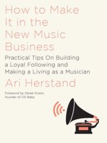 How To Make It in the New Music Business
