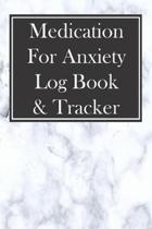 Medication for Anxiety Log Book & Tracker