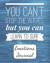 You Can't Stop the Waves, But You Can Learn to Surf: Emotions Journal - Mood Tracker - Mental Health Diary - Daily Guided Prompts and Self Reflection