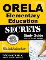 ORELA Elementary Education Secrets Study Guide