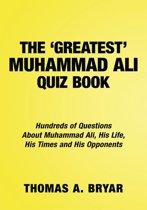 The Greatest Muhammad Ali Quiz Book
