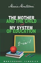 The Mother and the Child & My System of Education