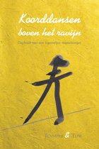 Koorddansen boven het ravijn - dagboek van een eigenwijze mantelzorger