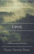 Upon (Once 3)